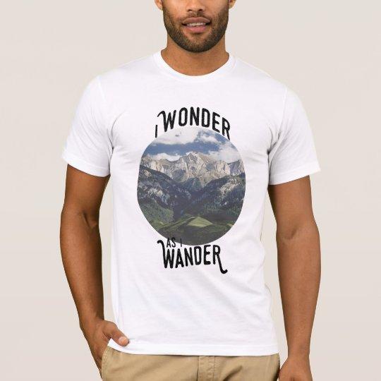I Wonder as I Wander T-Shirt