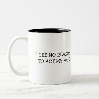 i wON'T aCT mY aGE Two-Tone Mug