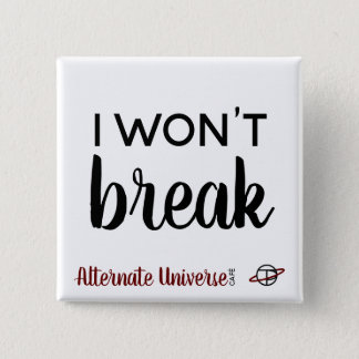 """I Won't Break"" button"