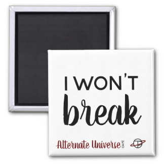 """I Won't Break"" magnet"