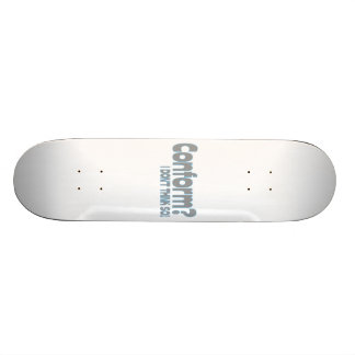 I Won't Conform Skate Boards