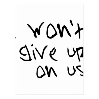 i won't give up on us postcard