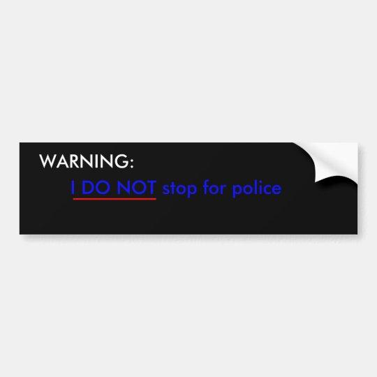 I won't stop bumper sticker