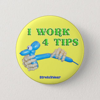 I Work 4 Tips Balloon Dog round button
