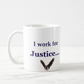 I Work for Justice - graphics Coffee Mug