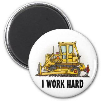 I Work Hard Bulldozer Dozer Round Magnet