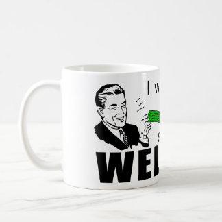 I Work Hard To Support Slackers On Welfare Mug