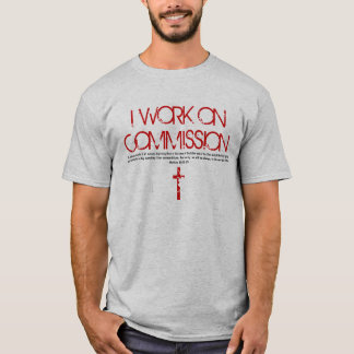 I work on commission bible verse T-Shirt