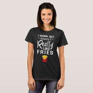 I Work Out because I Really Like Fries T-Shirt