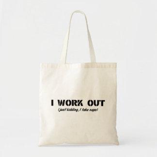 I Work Out Just Kidding I Take Naps Tote Bag