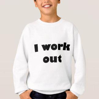 I work out sweatshirt