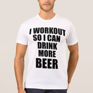 I Workout So I Can Drink More Beer Funny Gym Tee