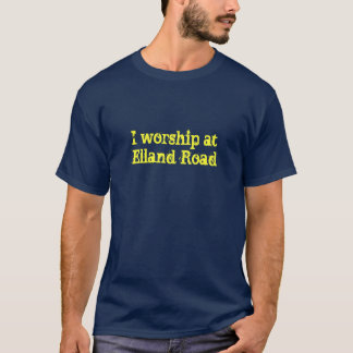 I worship at Elland Road, dark T-Shirt