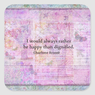 I would always rather be happy than dignified square sticker