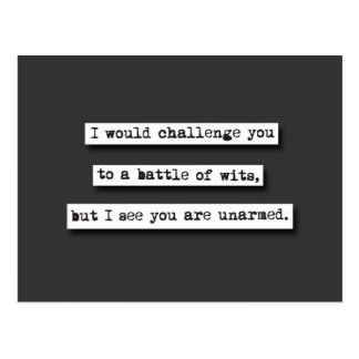 I Would Challenge You To A Battle Of Wits, But... Postcards