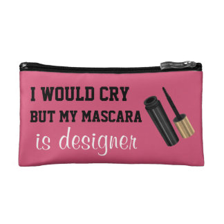I would cry but my mascara is designer cosmetics bags