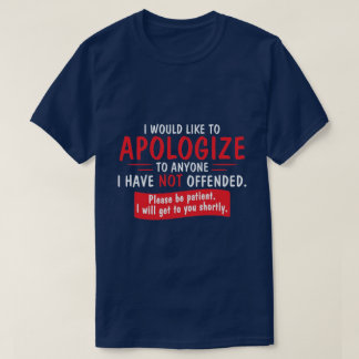 I would like to apologize... T-Shirt