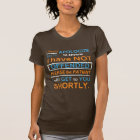 I would like to apologize to anyone I have not... T-Shirt