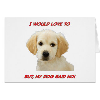 I Would Love to But My Dog Said No Card