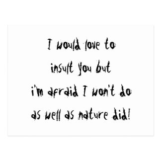 I Would Love To Insult You Postcard