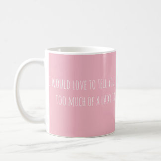 I would love to tell you... (text only) coffee mug