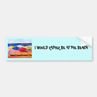 """""""I WOULD RATHER BE AT THE BEACH"""" BUMPER STICKER"""