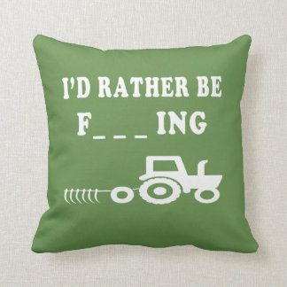 I Would Rather be farming Throw Pillow