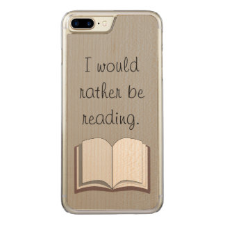 I Would Rather Be Reading Carved iPhone 8 Plus/7 Plus Case