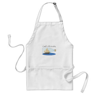 I Would Rather be Sailing Aprons