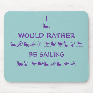 I WOULD RATHER BE SAILING, MOUSE PAD