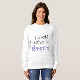 I would rather be sleeping sweater