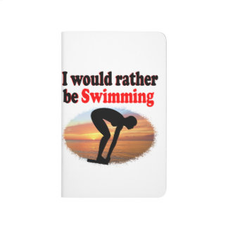 I WOULD RATHER BE SWIMMING JOURNALS