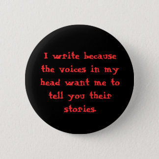 I write because... 2 inch round button