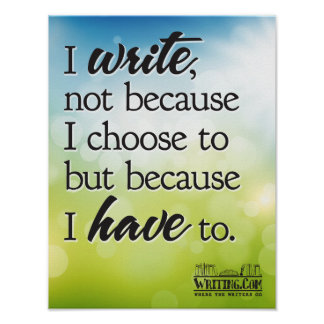I Write Because I Have To. Poster