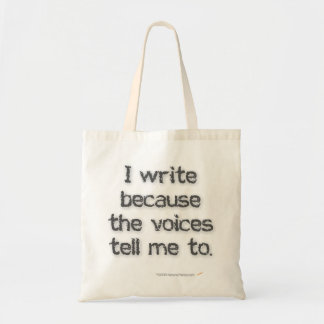 I Write Because the Voices Tote Bag