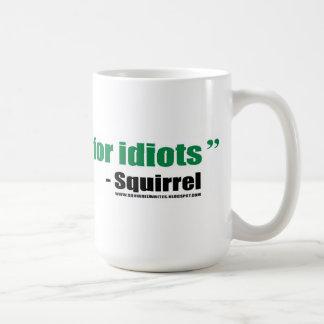 I write crap for idiots - mug