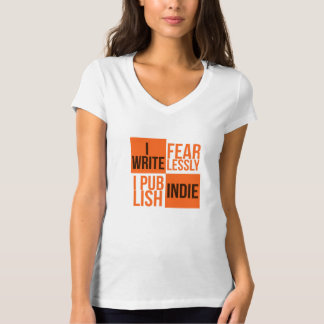 I WRITE FEARLESSLY, I PUBLISH INDIE T SHIRTS