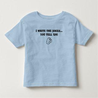 I write the jokes... YOU tell em! Tee Shirts