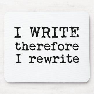 I Write Therefore I Rewrite mousepad
