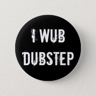 I Wub Dubstep 2 Inch Round Button