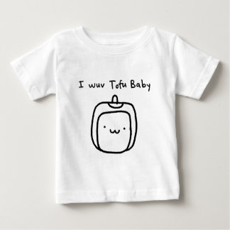 I wuv Tofu Baby Baby T-Shirt