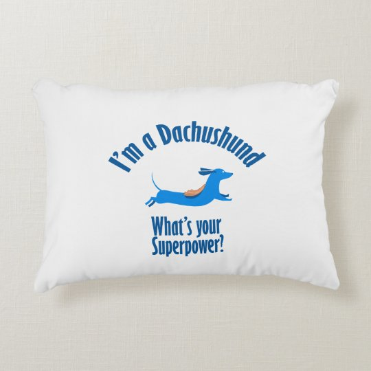 I'am Dachshund with Superpower Decorative Pillow