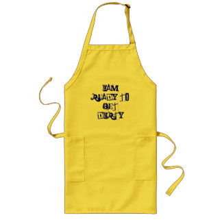 iam ready to get dirty long apron
