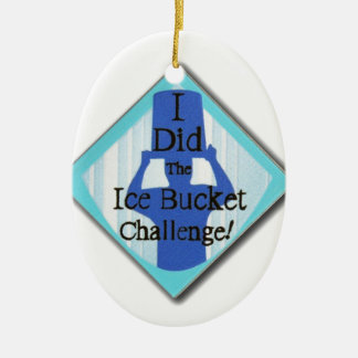 Ice Bucket Challenge Ceramic Ornament