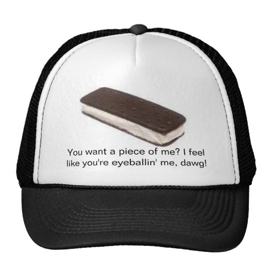 ice-cream-sandwich-1, You want a piece of me? I... Trucker Hat