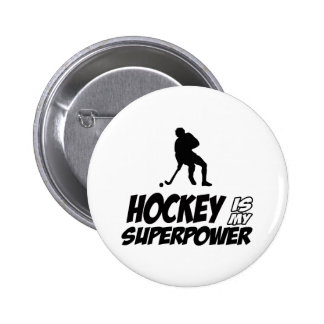 ICE HOCKEY is my superpower designs Pin