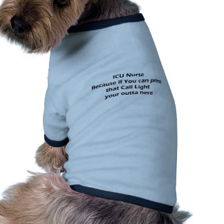 ICU nurses Don t Do Call lights Dog Shirt