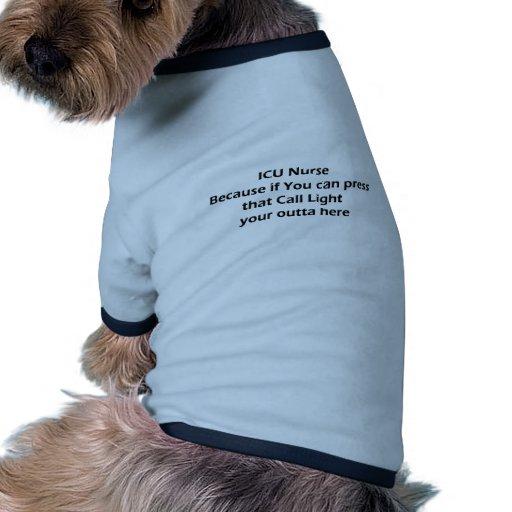 ICU nurses Don't Do Call lights Dog Shirt