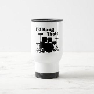 I'd Bang That! 15 Oz Stainless Steel Travel Mug