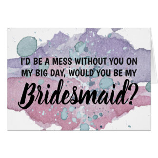 I'd be a mess without you on my big day card